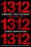 James Montague | 1312: Among the Ultras | 9781529106282 | Daunt Books