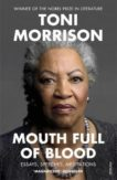 Toni Morrison | A Mouth Full of Blood | 9781529110883 | Daunt Books
