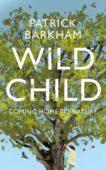 Patrick Barkham | Wild Child | 9781783781911 | Daunt Books