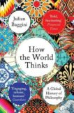 Julian Baggini | How the World Works | 9781783782307 | Daunt Books