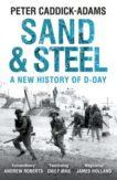 Peter Caddick-Adams   Sand and Steel   9781784753481   Daunt Books