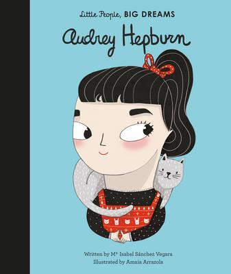Maria Isabel Sanchez Vegara | Audrey Hepburn (Little People Big Dreams) | 9781786030528 | Daunt Books