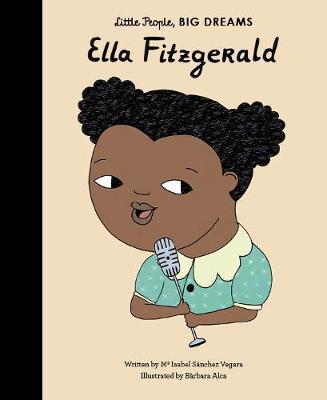 Maria Isabel Sanchez Vegara | Ella Fitzgerald (Little People Big Dreams) | 9781786030863 | Daunt Books