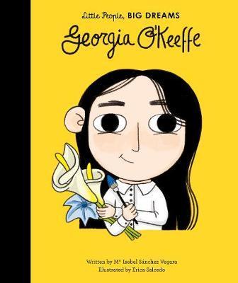 Maria Isabel Sanchez Vegara | Georgia O'Keeffe (Little People Big Dreams) | 9781786031211 | Daunt Books