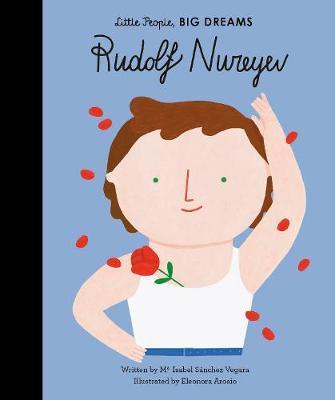 Maria Isabel Sanchez Vegara | Rudolf Nureyev (Little People Big Dreams) | 9781786033369 | Daunt Books