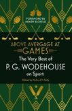 P.G. Wodehouse | Above Average at Games: The Very Best of PG Wodehouse on Sport | 9781786332004 | Daunt Books