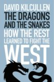 David Kilcullen | The Dragons and the Snakes | 9781787380981 | Daunt Books