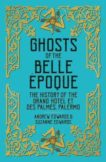 Andrew Edwards and Suzanne Edwards   Ghosts of the Belle Epoque   9781838603885   Daunt Books