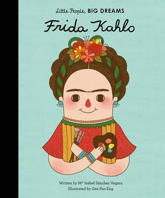 Maria Isabel Sanchez Vegara | Frida Kahlo (Little People Big Dreams) | 9781847807700 | Daunt Books
