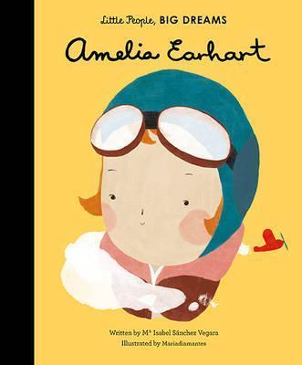 Maria Isabel Sanchez Vegara | Amelia Earhart (Little People Big Dreams) | 9781847808851 | Daunt Books