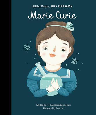 Marie Curie (little People Big Dreams)