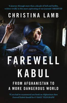 Christina Lamb | Farewell Kabul | 9780007256945 | Daunt Books