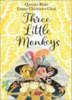 Quentin Black and Emma Chichester Clark | Three Little Monkeys | 9780008164485 | Daunt Books