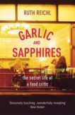 Ruth Reichl | Garlic and Sapphires | 9780099489979 | Daunt Books