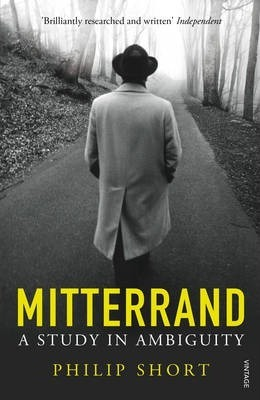 Philip Short | Mitterrand: A Study in Ambiguity | 9780099597896 | Daunt Books