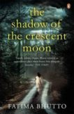 Fatima Bhutto | The Shadow of the Crescent Moon | 9780241965627 | Daunt Books