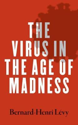 Bernard-Henri Levy | The Virus in the Age of Madness | 9780300257373 | Daunt Books