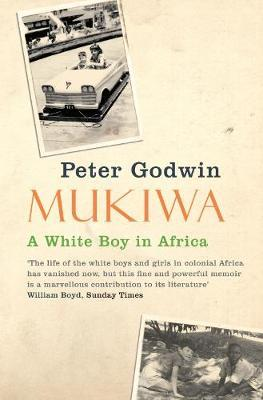 Peter Godwin | Mukiwa | 9780330450102 | Daunt Books