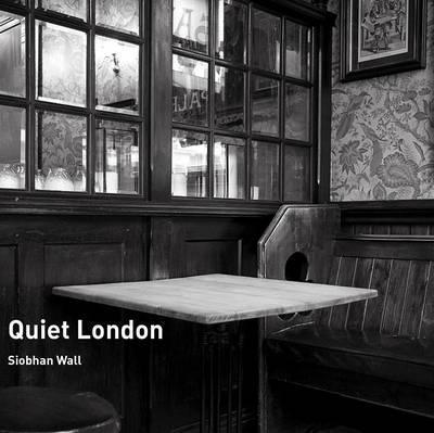 Siobhan Wall   Quiet London   9780711231900   Daunt Books