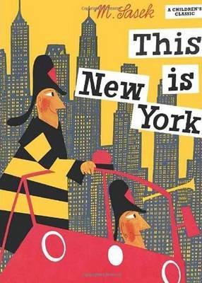 Miroslav Sasek   This is New York   9780789308849   Daunt Books