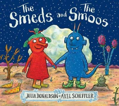 Julia Donaldson | The Smeds and the Smoos | 9781407196657 | Daunt Books
