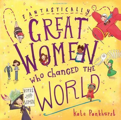 Kate Pankhurst | Fantastically Great Women Who Changed the World: 1 | 9781408876985 | Daunt Books