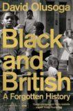 David Olusoga | Black and British: A Forgotten History | 9781447299769 | Daunt Books