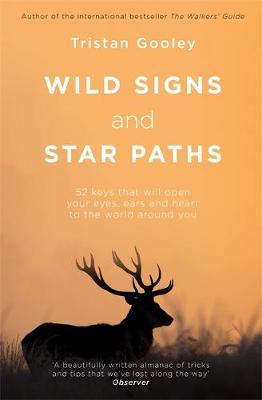 Tristan Gooley | Wild Signs and Star Paths | 9781473655928 | Daunt Books