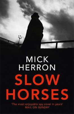 Slow Horses (jackson Lamb Book 1)