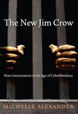 Michelle Alexander | The New Jim Crow | 9781595586438 | Daunt Books