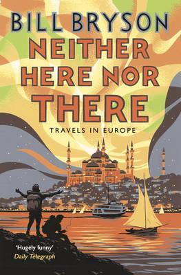 Bill Bryson | Neither Here Nor There | 9781784161828 | Daunt Books