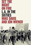 Mike Davis and Jon Wiener | Set the Night On Fire | 9781784780227 | Daunt Books
