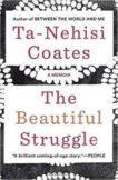 Ta-Nehesi Coates   The Beautiful Struggle   9781784785345   Daunt Books