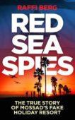 Raffi Berg | Red Sea Spies: The True Story of Mossad's Fake Diving Resort | 9781785786006 | Daunt Books