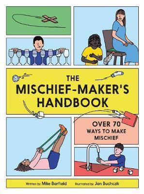 Mischief Maker's Handbook