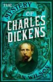 AN Wilson | The Mystery of Charles Dickens | 9781786497918 | Daunt Books