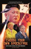 Rob Seara   Choose Your Own Apocalypse with Kim Jong-un and Friends   9781786898647   Daunt Books