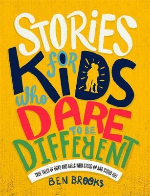 Ben Brooks | Stories for Kids Who Dare to be Different | 9781787476523 | Daunt Books