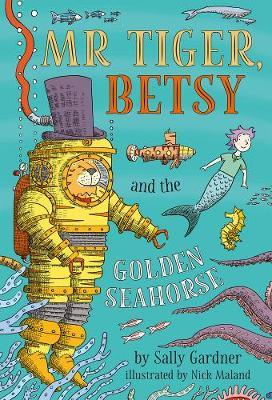 Mister Tiger, Betsy and The Golden Seahorse