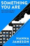 Hanna Jameson | Something You Are | 9781838937423 | Daunt Books