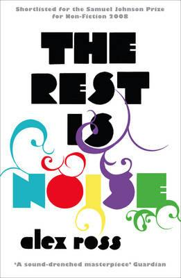 Alex Ross | The Rest is Noise | 9781841154763 | Daunt Books