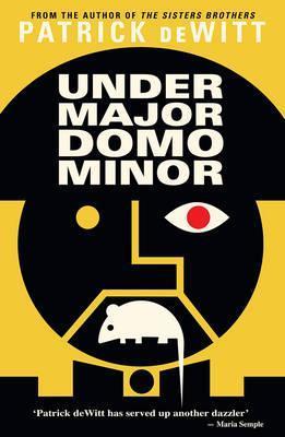 Patrick deWitt | Undermajordomo Minor | 9781847088727 | Daunt Books