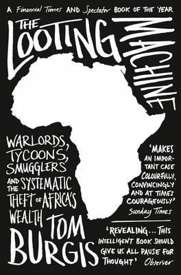 Tom Burgis | The Looting Machine | 9780007523108 | Daunt Books