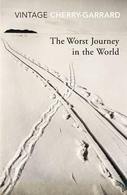 Apsley Cherry-Garrard | The Worst Journey in the World | 9780099530374 | Daunt Books