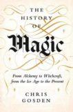 Chris Gosden | A History of Magic | 9780241294819 | Daunt Books