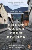 Tom Feiling   Short Walks from Bogota   9780241959909   Daunt Books
