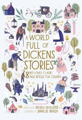 Angela McAllister and Jannicke Hansen | A World Full of Dickens Stories | 9780711247710 | Daunt Books