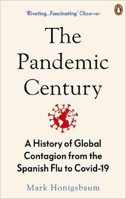 Mark Honigsbaum | The Pandemic Century | 9780753558287 | Daunt Books