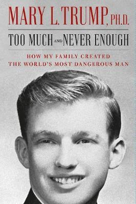 Mary Trump | Too Much and Never Enough | 9781471190131 | Daunt Books