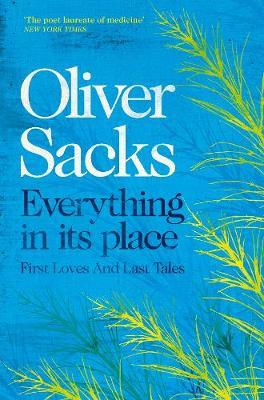 Oliver Sacks | Everything in its Place | 9781509821808 | Daunt Books
